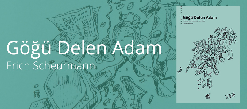 Göğü Delen Adam / Erich Scheurmann