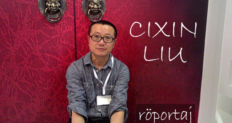 Cixin Liu ile Röportaj