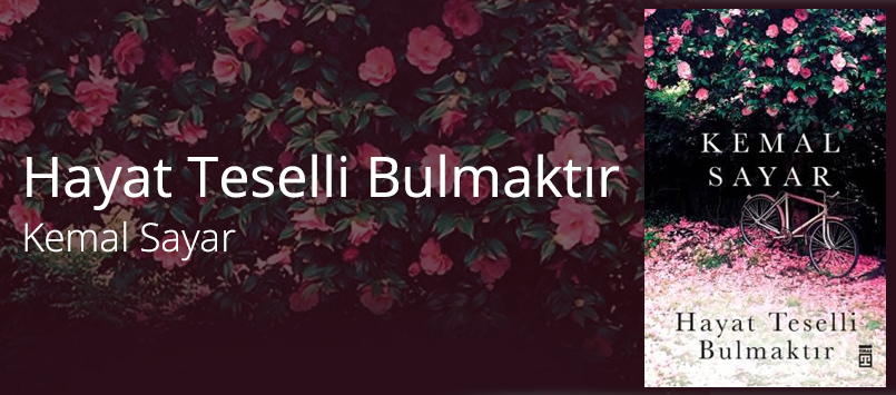 Hayat Teselli Bulmaktır / Kemal Sayar